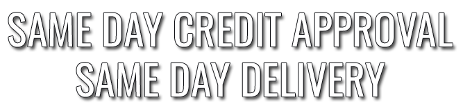 same day credit approval same day delivery